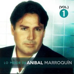 Lo Mejor de Aníbal Marroquín, Vol. 1