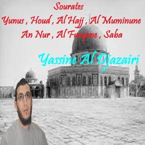 Sourates Yunus , Houd , Al Hajj , Al Muminune , An Nur , Al Furqane , Saba (Quran)