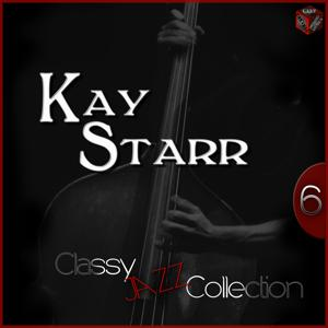 Classy Jazz Collection: Kay Starr, Vol. 6
