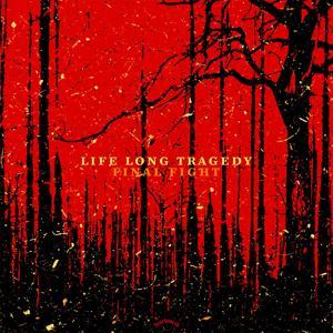 Final Fight / Life Long Tragedy Split