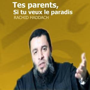 Tes parents, si tu veux le paradis (Quran)