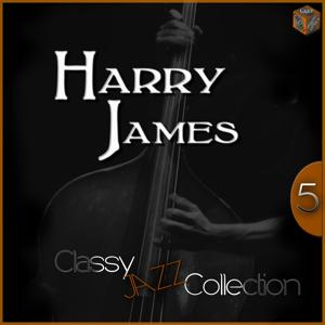 Classy Jazz Collection: Harry James, Vol. 5