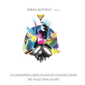 DRM Action, Vol. 1 (La compilation della scuola di musica e canto All Music DRM Studio)