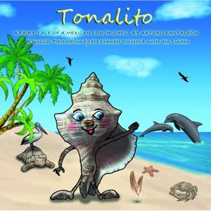 Tonalito (A Fairy Tale of a Mexican Conch-Shell by Arturo Pantaleón)