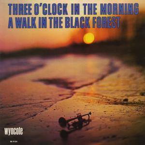 Three O'Clock In The Morning / A Walk In The Black Forest