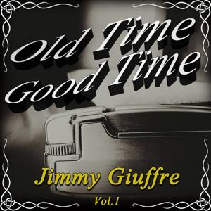 Old Time Good Time: Jimmy Giuffre, Vol. 1