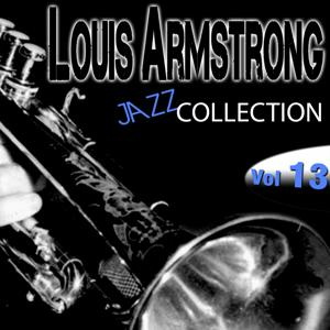 Louis Armstrong Jazz Collection, Vol. 13 (Remastered)