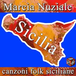 Marcia nuziale e canzoni folk sicilane