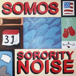 Somos & Sorority Noise (Split Version)