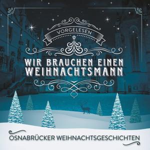 Osnabrücker Weihnachtsgeschichten - Wir brauchen einen Weihnachtsmann