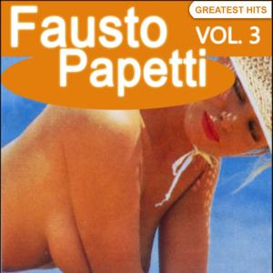 Fausto Papetti Greatest Hits, Vol. 3 (Remastered)
