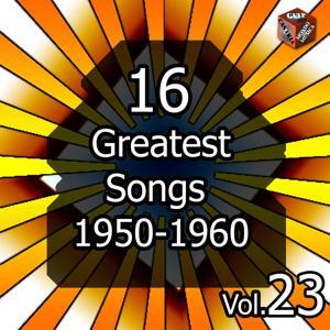 16 Greatest Songs 1950-1960, Vol. 23