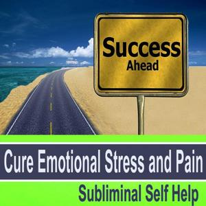 Cure Emotional Stress and Pain Subliminal Music for Self Hypnosis