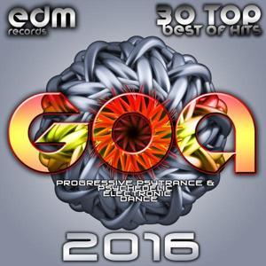 Goa 2016 - 30 Top Best Of Hits Progressive Psytrance & Psychedelic Electronic Dance