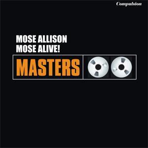 Mose Alive!
