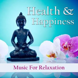 Health & Happiness - Music for Relaxation