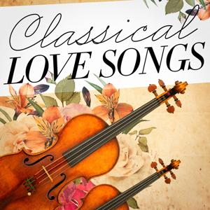 Classical Love Songs (Classical Music's Ode to Love)