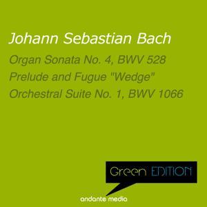 Green Edition - Bach: Organ Sonata No. 4, BWV 528 & Orchestral Suite No. 1, BWV 1066