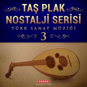 Taş Plak Nostalji Serisi, Vol. 3 (Türk Sanat Müziği)