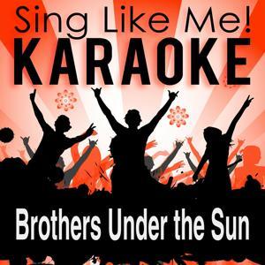 Brothers Under the Sun (Karaoke Version) (Originally Performed By Bryan Adams)