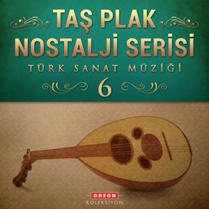 Taş Plak Nostalji Serisi, Vol. 6 (Türk Sanat Müziği)