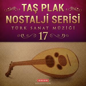 Taş Plak Nostalji Serisi, Vol. 17 (Türk Sanat Müziği)