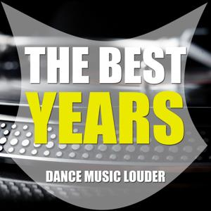 The Best Years, Vol. 1 (Dance Music Louder)