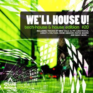 We'll House U! - Tech House & House Edition, Vol. 20