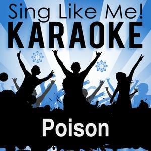 Poison (Karaoke Version) (Originally Performed By Bardot)