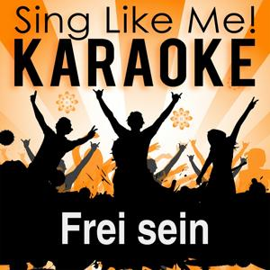Frei sein (Karaoke Version) (Originally Performed By Sabrina Setlur)