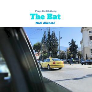The Bat (Noël Akchoté  Plays Pat Metheny)