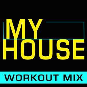 My House (Workout Mix)