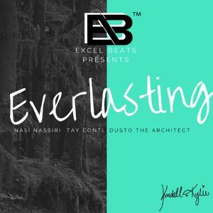 Everlasting (feat. Nasi Nassiri, Tay Conti & Dusto the Architect)