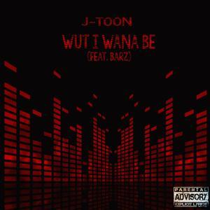 Wut I Wana Be (feat. Barz)