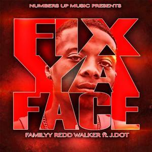 Fix Ya Face (feat. J.Dot)