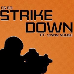 CSGO: Strike Down (feat. Vinny Noose)