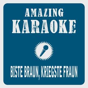 Biste braun, kriegste Fraun (2015 Edit) [Karaoke Version] (Originally Performed By Mickie Krause)