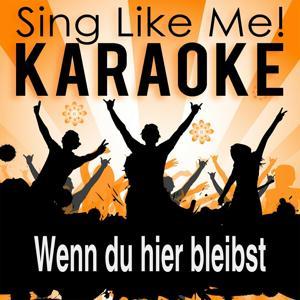 Wenn du hier bleibst (Karaoke Version)