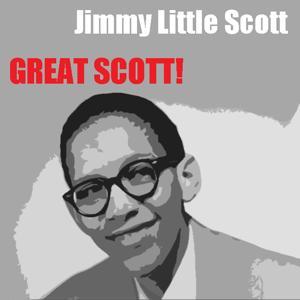Little Jimmy Scott: Great Scott!