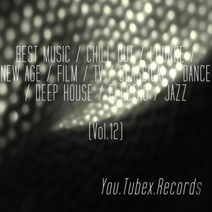 Best Music, Vol. 12 (Chill out, Lounge, New Age, Film, Tv, Classical, Dance, Deep House, Electro, Jazz)