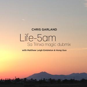 Life - 5AM (Sa Trinxa Magic Dubmix)