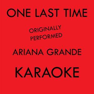 One Last Time Karaoke Originally Performed By Ariana Grande