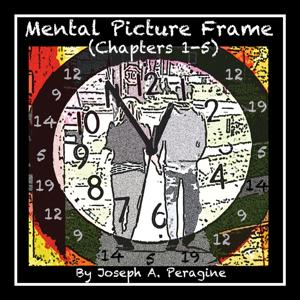 Mental Picture Frame (Chapters 1-5)