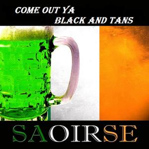 Come out Ya Black and Tans