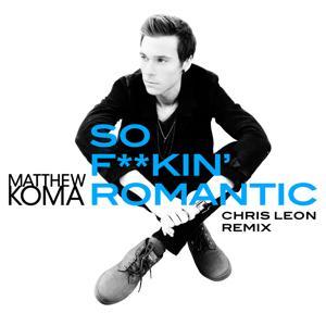 So F**kin' Romantic (Chris Leon Remix)