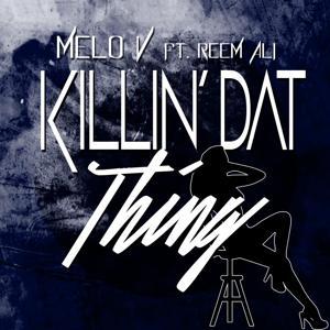 Killin' dat Thing (feat. Reem Ali)