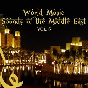 World Music: Sounds Of The Middle East, Vol. 16