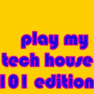play my tech house 101 edition
