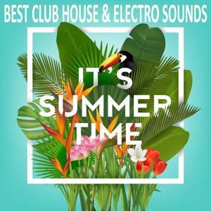 It's Summer Time, Best Club House & Electro Sounds