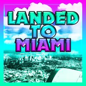Landed to Miami